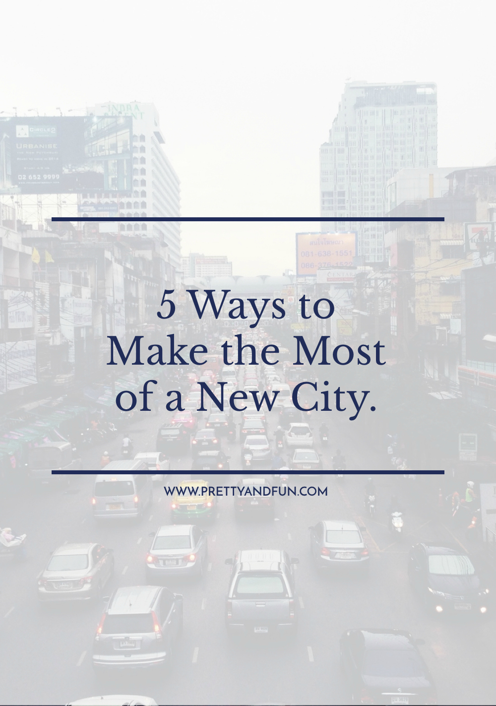 5 Ways to Make the Most of a New City.